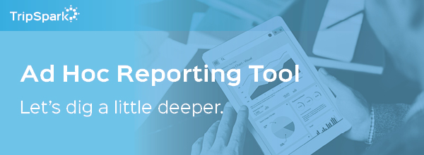 Dig deeper with Ad Hoc Reporting