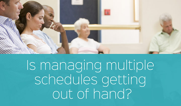 Is Managing Multiple Schedules Getting out of Hand?