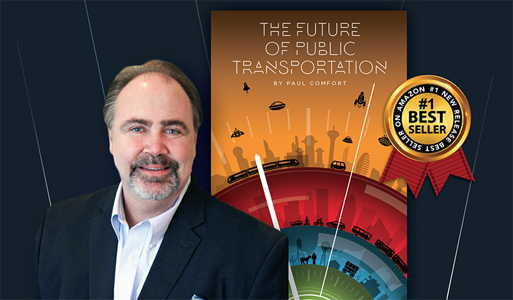 Industry Veteran, Paul Comfort's Acclaimed New Book - The Future of Public Transportation