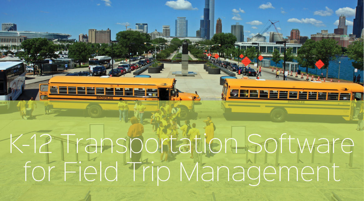 K-12 Transportation Software Makes Short Work of Field Trips