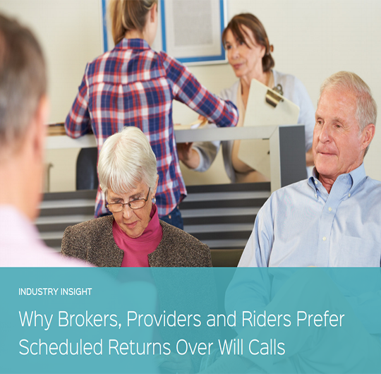 Why Brokers, Providers and Riders Prefer Scheduled Returns Over Will Calls